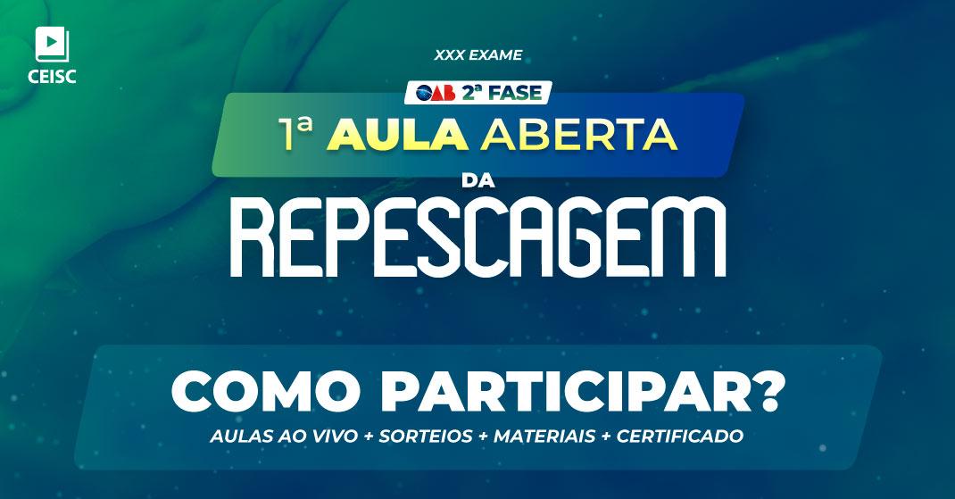 AULAS ABERTAS REPESCAGEM - 2ª FASE XXX EXAME DE ORDEM