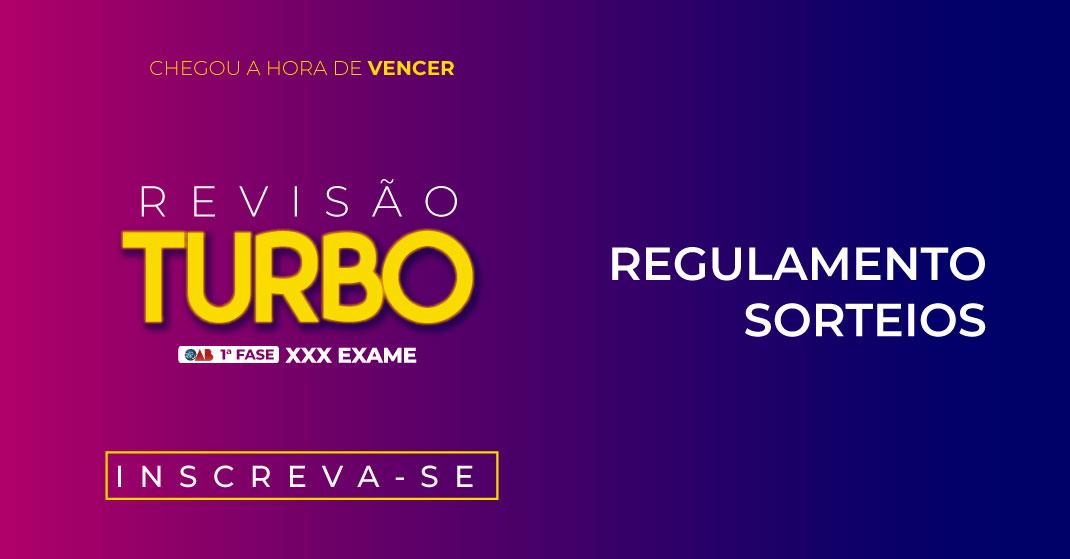 REGULAMENTO DE SORTEIOS – REVISÃO TURBO CEISC - 1ª FASE XXX EXAME