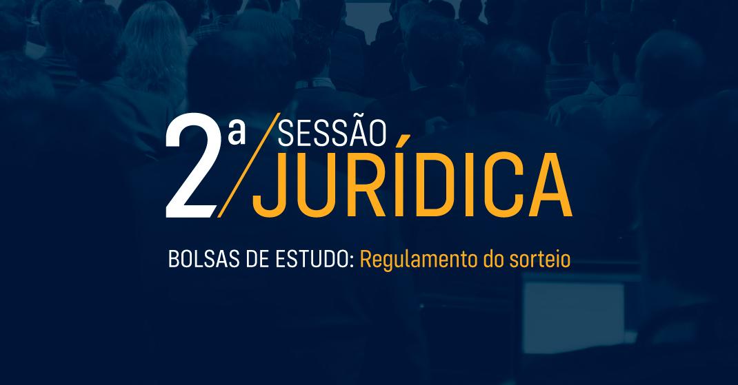 REGULAMENTO DO SORTEIO DE BOLSAS DE ESTUDOS (PÓS-GRADUAÇÃO) - II SESSÃO JURÍDICA