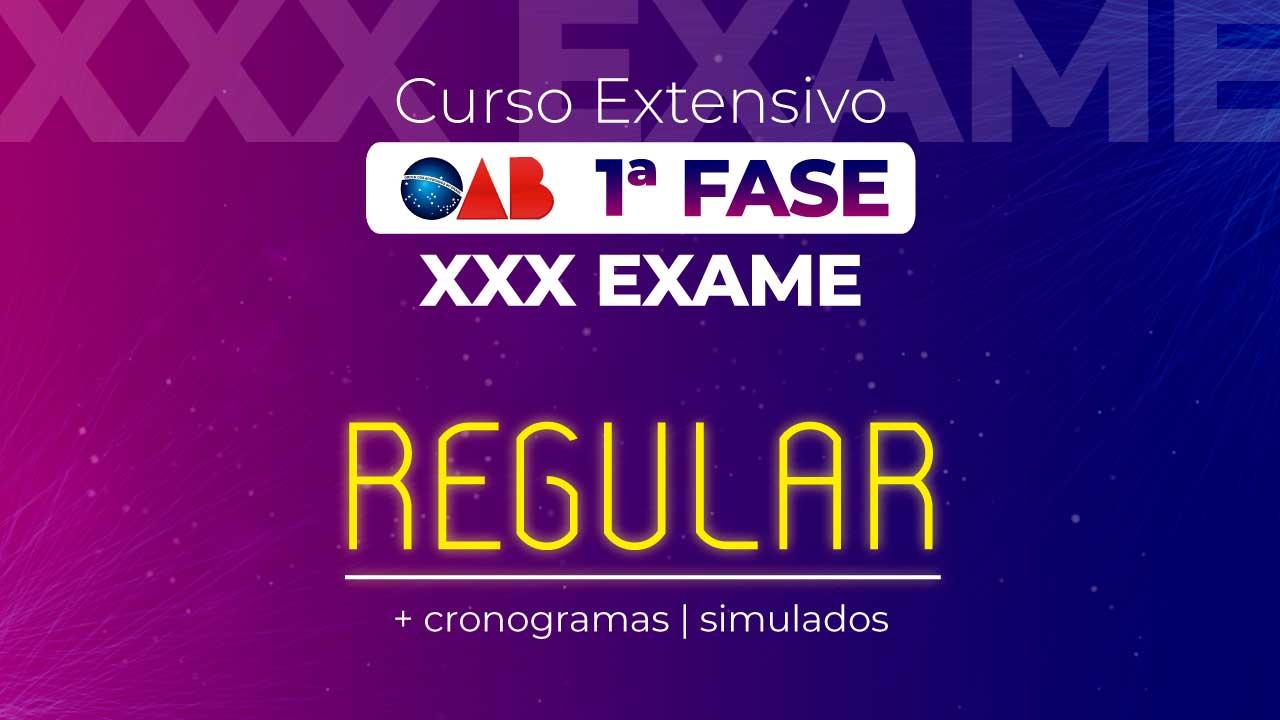 Curso OAB Extensivo 1ª Fase XXX Exame - Regular