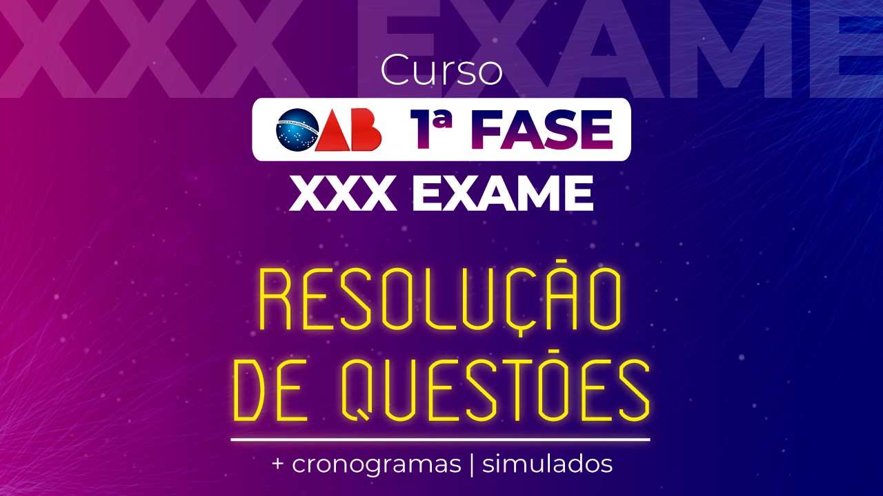 Curso OAB 1ª Fase XXX Exame Resolução de Questões