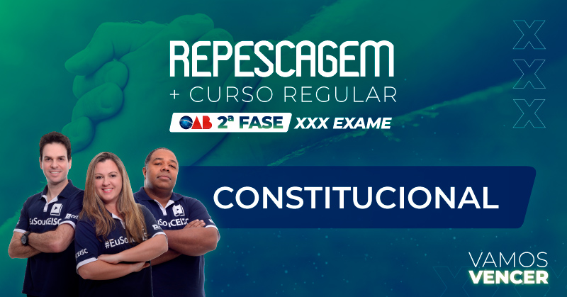Curso Repescagem + Regular OAB 2ª Fase Constitucional XXX Exame
