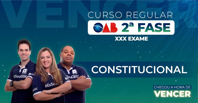 Curso OAB 2ª Fase Constitucional XXX Exame