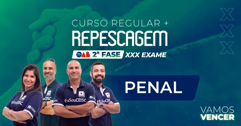 Curso Repescagem + Regular OAB 2ª Fase Penal XXX Exame