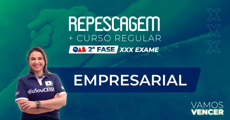 Curso Repescagem + Regular OAB 2ª Fase Empresarial XXX Exame