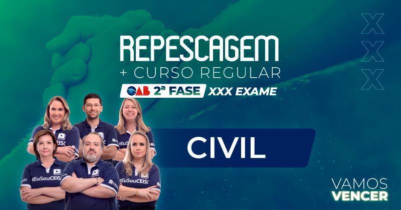 Curso Repescagem + Regular  OAB 2ª Fase Civil - XXX Exame