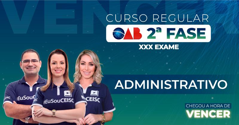 Curso OAB 2ª Fase Administrativo - XXX Exame